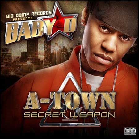 Baby D-A-Town Secret Weapon