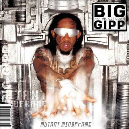 Big Gipp-Mutant Mindframe