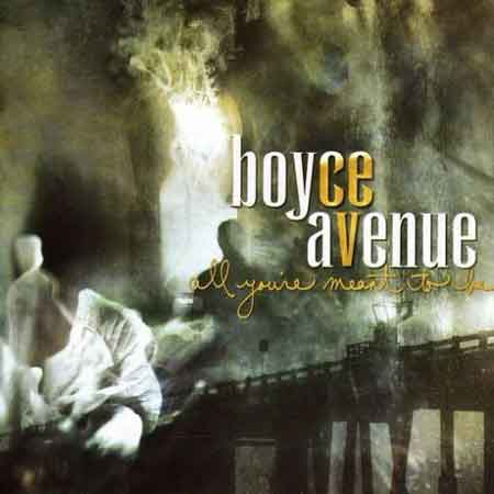 Boyce Avenue-All You're Meant To Be
