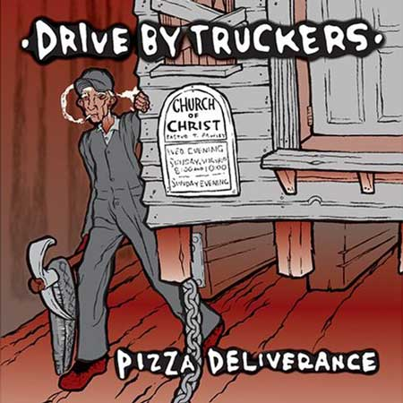 Drive-By Truckers-Pizza Deliverance