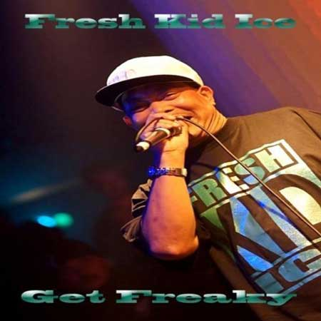 Fresh Kid Ice-Get Freaky