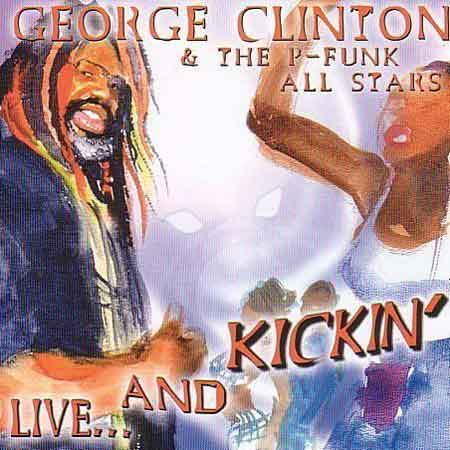 George Clinton And The P-Funk All Stars-Live... And Kickin'