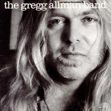 The Greg Allman Band-Just Before The Bullets Fly
