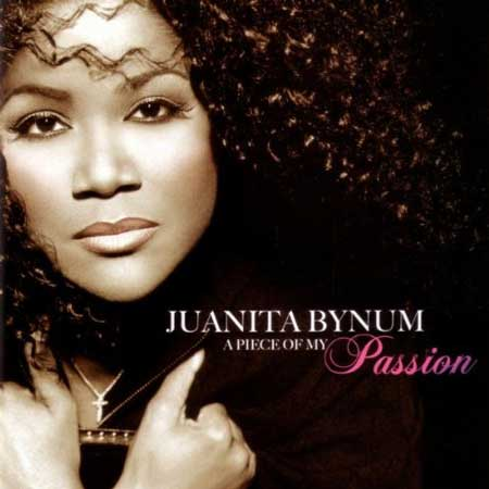 Juanita Bynum-A Piece Of My Passion