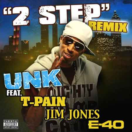 Unk-2 Step (Remix) [feat. T-Pain, Jim Jones & E-40]