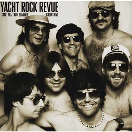 Yacht Rock Revue-Can't Wait For Summer